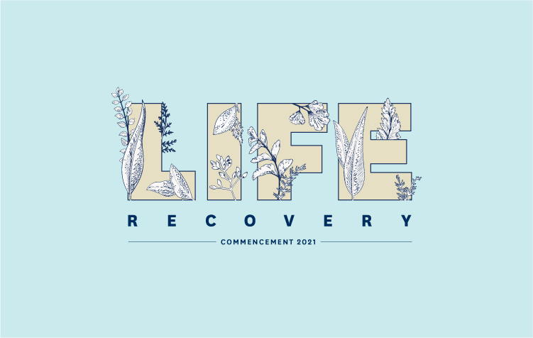 Life Recovery - Commencement 2021