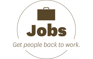 Jobs: Get people back to work.