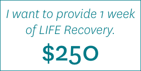 I want to provide 1 week of LIFE Recovery. $250