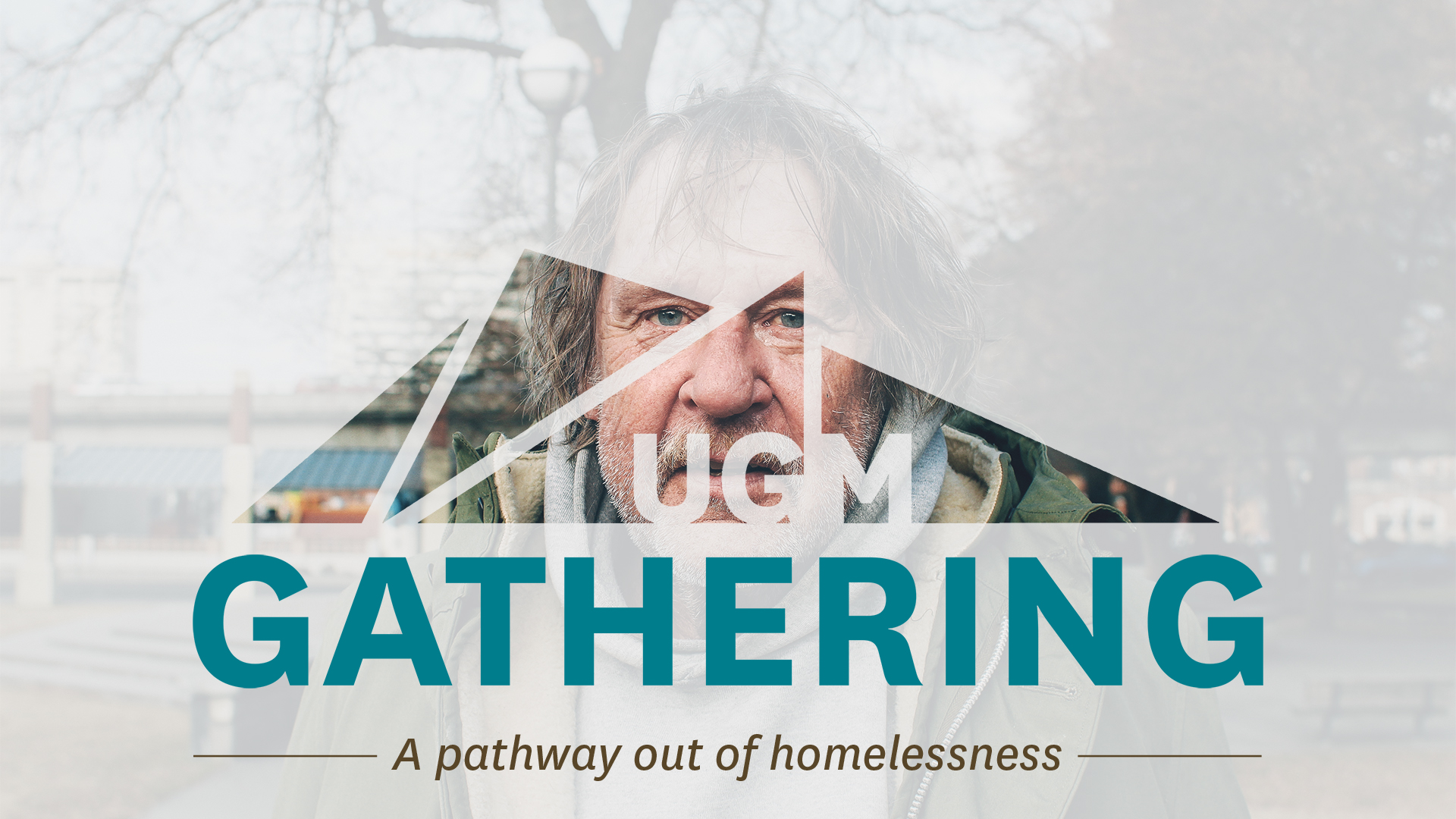 UGM Gathering: A Pathway Out of Homelessness